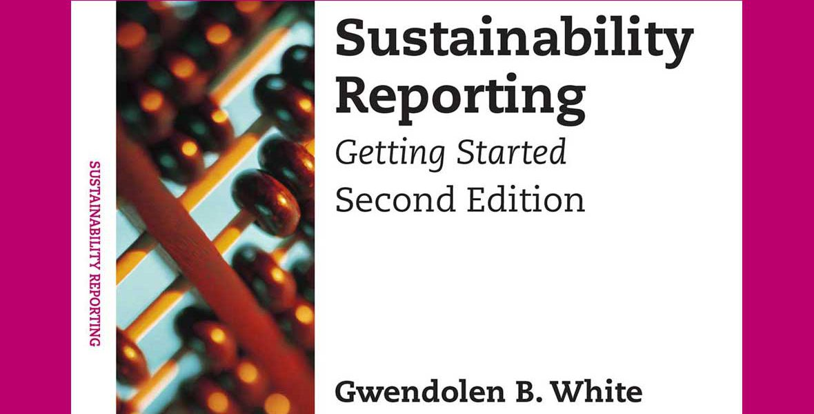 Sustainability Reporting 2nd Edition, Gwendolen B White
